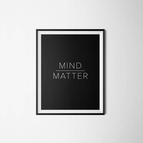 Mind Over Matter Print