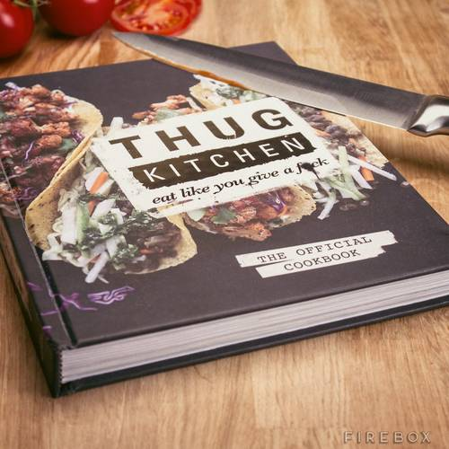 Thug Kitchen - Recipes you can swear by